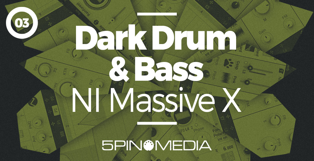 Dark Drum & Bass NI Massive X by 5Pin Media